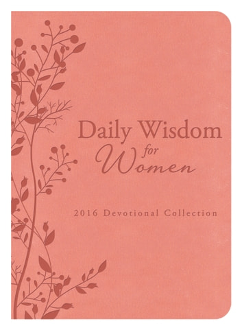 Daily Wisdom for Women 2016 Devotional Collection ebook by Compiled by Barbour Staff