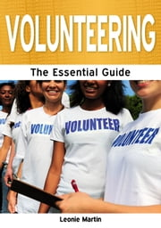 Volunteering: The Essential Guide ebook by Leonie Martin