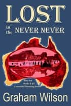Lost in the Never Never ebook by Graham Wilson
