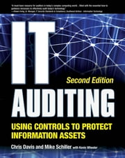 IT Auditing Using Controls to Protect Information Assets, 2nd Edition ebook by Chris Davis,Mike Schiller,Kevin Wheeler