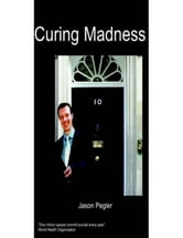 Curing Madness ebook by Pegler, Jason