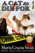 A Cat to Die For - Mina's Adventure, #5 ebook by maria grazia swan