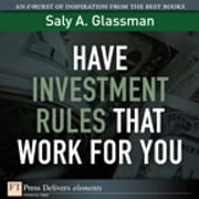 Have Investment Rules That Work for You ebook by Saly A. Glassman