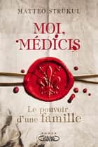 Moi, Médicis ebook by Matteo Strukul, Sylvie Del cotto