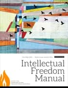 Intellectual Freedom Manual - Ninth Edition ebook by Magi, Garnar