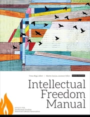 Intellectual Freedom Manual - Ninth Edition ebook by Magi,Garnar