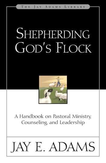Shepherding gods flock ebook by jay e adams 9780310535454 shepherding gods flock a handbook on pastoral ministry counseling and leadership ebook by fandeluxe Image collections