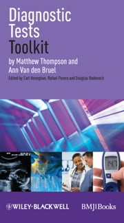 Diagnostic Tests Toolkit ebook by Matthew Thompson,Ann Van den Bruel,Carl Heneghan,Rafael Perera,Douglas Badenoch