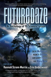 Futuredaze:An Anthology of YA Science Fiction ebook by Erin Underwood