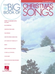 Big Book of Christmas Songs for Clarinet ebook by Hal Leonard Corp.