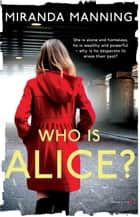 Who is Alice? ebook by Miranda Manning