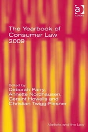 The Yearbook of Consumer Law 2009 ebook by Dr Christian Twigg-Flesner,Ms Annette Nordhausen,Professor Geraint Howells,Mrs Deborah Parry