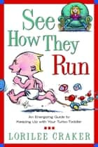 See How They Run ebook by Lorilee Craker