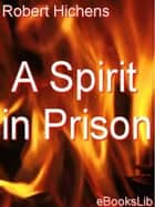 A Spirit in Prison ebook by