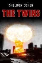 The Twins ebook by Sheldon Cohen