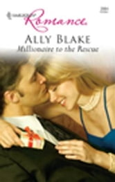 Millionaire to the Rescue ebook by Ally Blake
