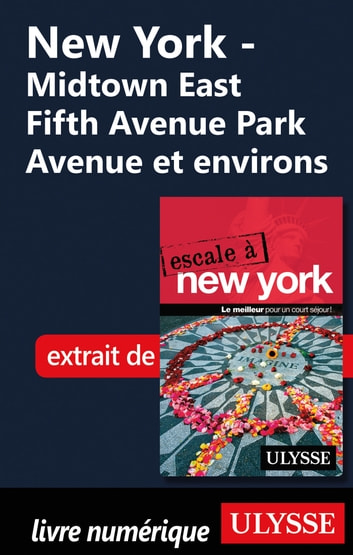 New York - Midtown East Fifth Avenue Park Avenue et environs ebook by Collectif