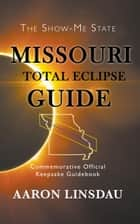 Missouri Total Eclipse Guide ebook by Aaron Linsdau