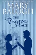 The Trysting Place ebook by Mary Balogh
