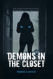 Demons In The Closet ebook by Maurice A. Butler