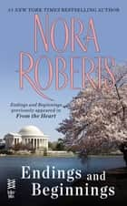 Endings and Beginnings ebook by Nora Roberts