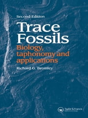 Trace Fossils - Biology, Taxonomy and Applications ebook by Bromley, Richard G. (Geological Institute, University of Copenhagen, Denmark)