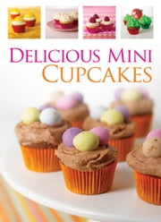 Delicious Mini Cupcakes ebook by Hinkler
