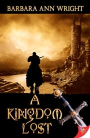 A Kingdom Lost ebook by Barbara Ann Wright
