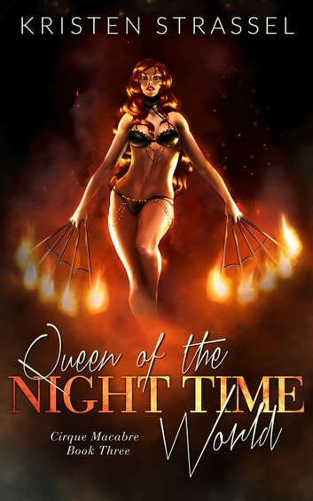 Queen of the Night Time World - Cirque Macabre ebook by Kristen Strassel