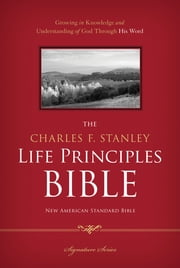 The Charles F. Stanley Life Principles Bible, NASB ebook by Charles F. Stanley