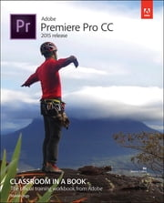 Adobe Premiere Pro CC Classroom in a Book (2015 release) ebook by Maxim Jago