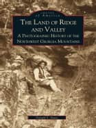 Land of Ridge and Valley, The ebook by Donald S. Davis