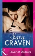 Tower Of Shadows (Mills & Boon Modern) ebook by Sara Craven
