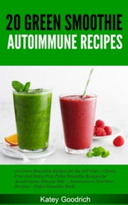 Autoimmune Recipes - Autoimmune Paleo Diet Recipes Series, #1 ebook by Katey Goodrich