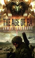 The Age of Ra ebook by James Lovegrove