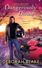 Dangerously Divine ebook by