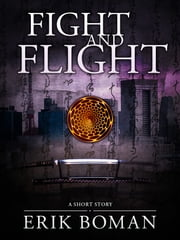 Fight and Flight: From Short Cuts, a short story collection