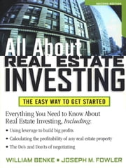 All About Real Estate Investing: The Easy Way to Get Started ebook by Benke, William