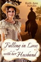 Falling In Love With Her Husband ebook by Ruth Ann Nordin