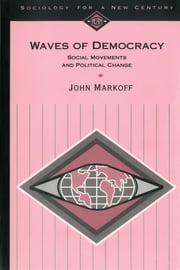 Waves of Democracy - Social Movements and Political Change ebook by Professor John Markoff