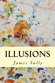 Illusions ebook by James Sully