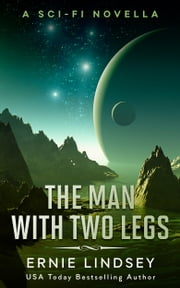 The Man With Two Legs ebook by Ernie Lindsey