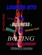 Looking into the business of boxing ebook by Michael Ancrum