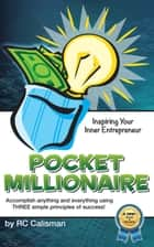 Pocket Millionaire - Inspiring Your Inner Entrepreneur ebook by RC Calisman