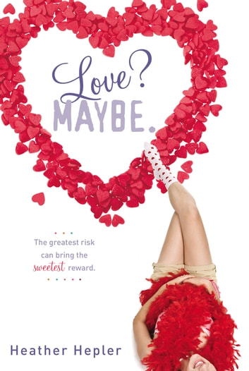 Love? Maybe. eBook by Heather Hepler