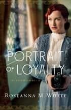 A Portrait of Loyalty (The Codebreakers Book #3) ebook by
