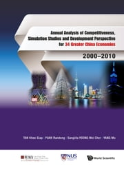 Annual Analysis of Competitiveness, Simulation Studies and Development Perspective for 34 Greater China Economies: 20002010 ebook by Khee Giap Tan,Randong Yuan,Sangiita Wei Cher Yoong;Mu Yang