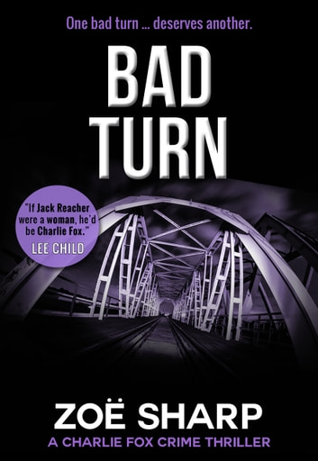 Bad Turn ebook by Zoe Sharp