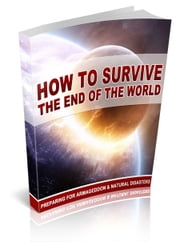 How To Survive The End Of The World ebook by Anonymous