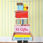 13 Gifts audiobook by Wendy Mass